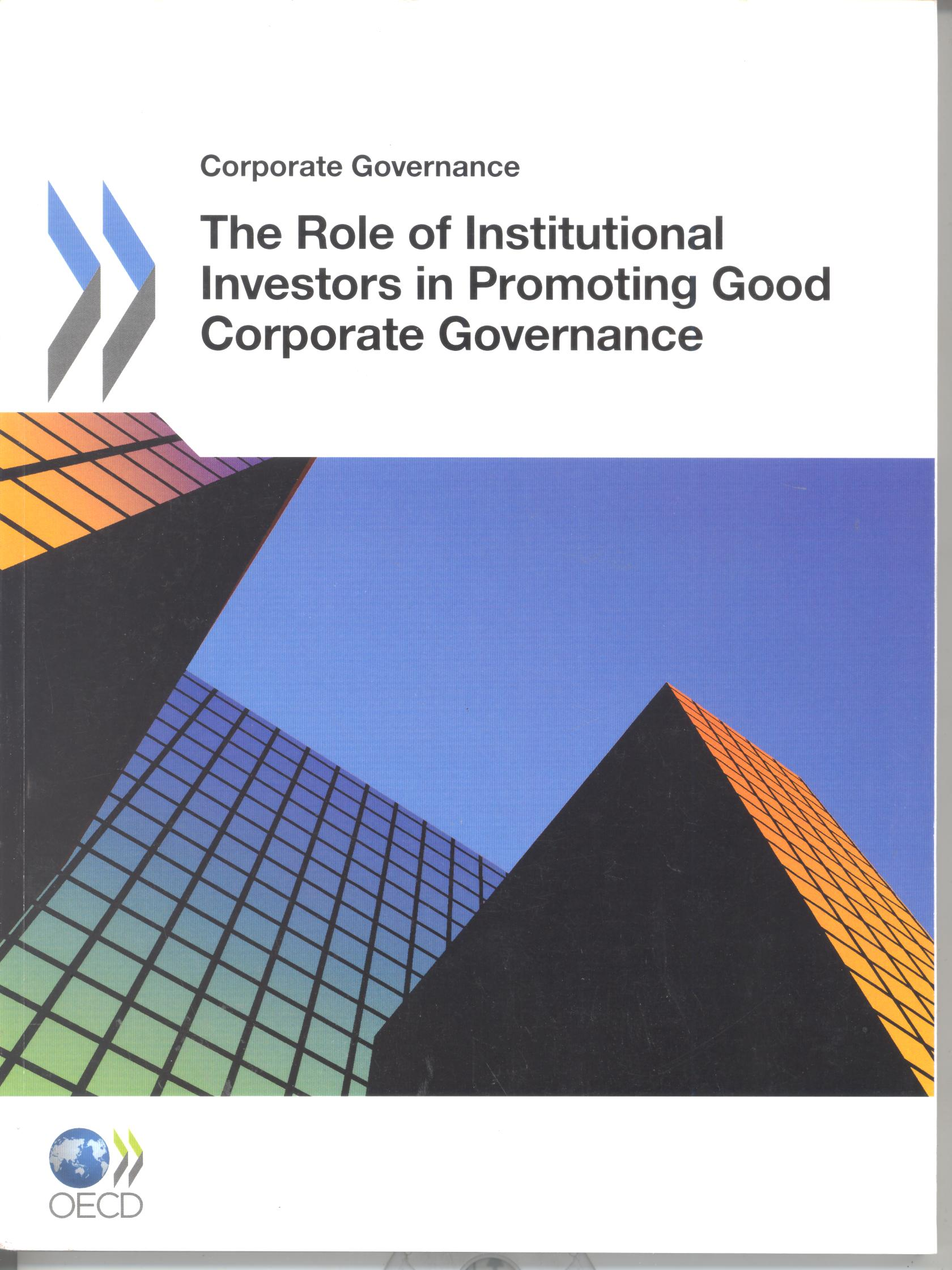 role of institutional investors in corporate governance Over seventy years later institutional investors own large portions of equity in many companies across the world, and the key role played by institutional investors in corporate governance.